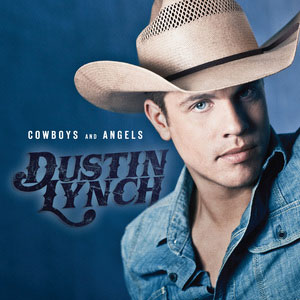 """Dustin Lynch, """"Cowboys And Angels""""   All Things Country"""