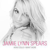 Jamie-Lynn-Spears-How-Could-I-Want-More-2013-1200x1200